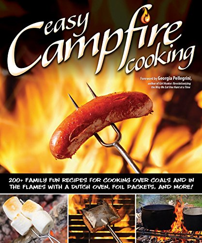 Campfire Cooking 4 Easy Camping Recipes: Easy Campfire Cooking: 200+ Family Fun Recipes For Cooking
